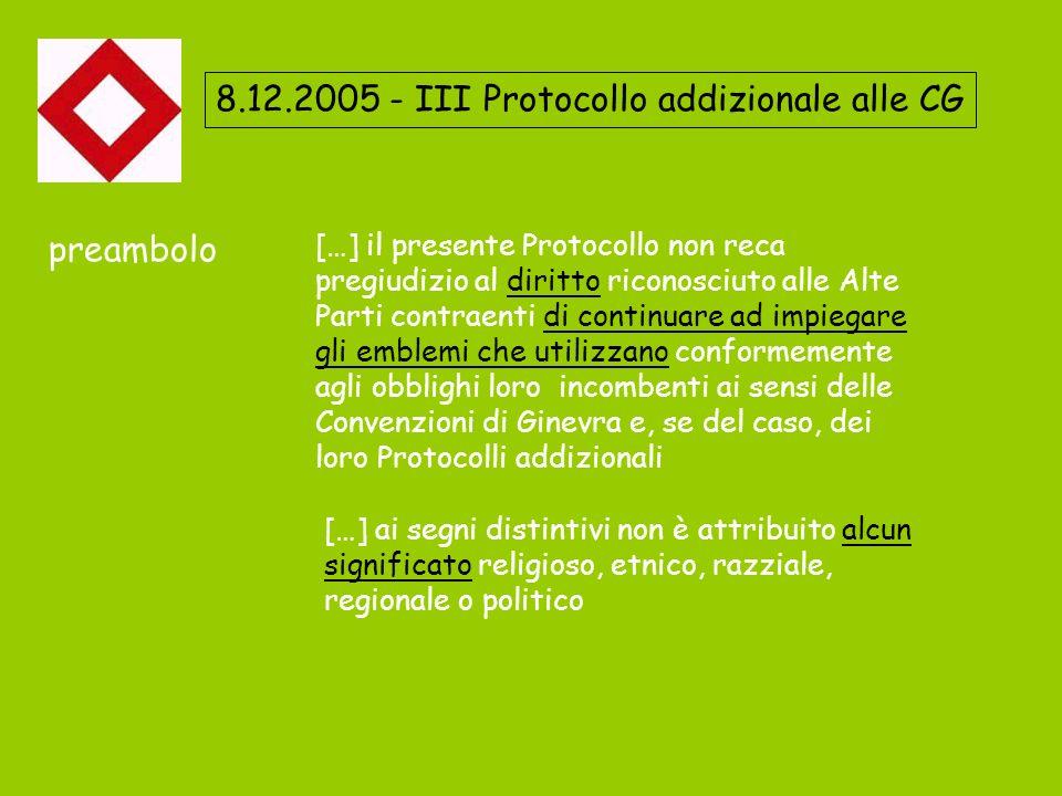 8.12.2005 - III Protocollo addizionale alle CG […] il presente Protocollo non reca pregiudizio al diritto riconosciuto alle Alte Parti contraenti di c