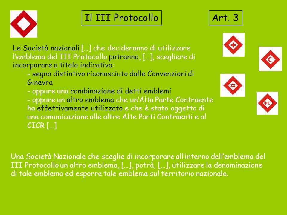 Il III Protocollo Le Società nazionali […] che decideranno di utilizzare lemblema del III Protocollo potranno, […], scegliere di incorporare a titolo