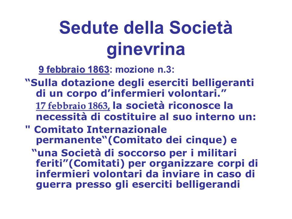 Sedute della Società ginevrina 9 febbraio 1863 9 febbraio 1863: mozione n.3: Sulla dotazione degli eserciti belligeranti di un corpo dinfermieri volon