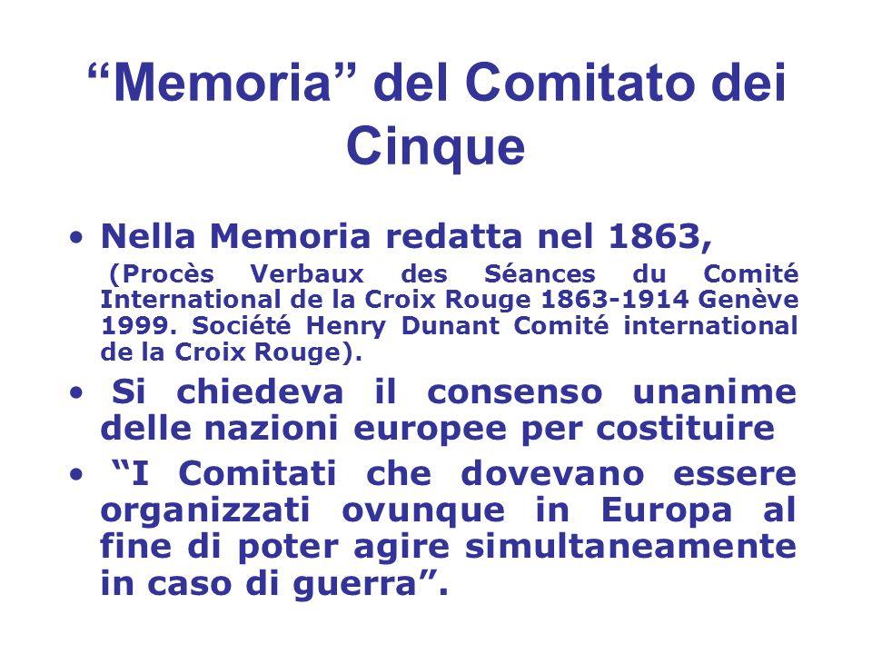 Memoria del Comitato dei Cinque Nella Memoria redatta nel 1863, (Procès Verbaux des Séances du Comité International de la Croix Rouge 1863-1914 Genève