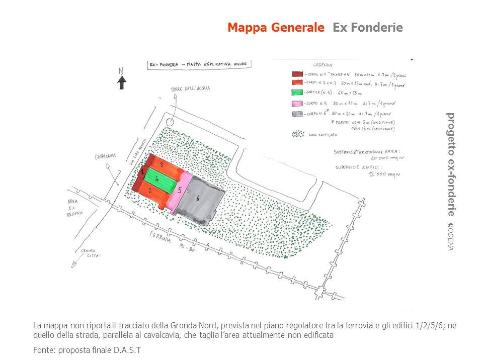 Mappa Generale Ex Fonderie progetto ex-fonderie MODENA La mappa non riporta il tracciato della Gronda Nord, prevista nel piano regolatore tra la ferro