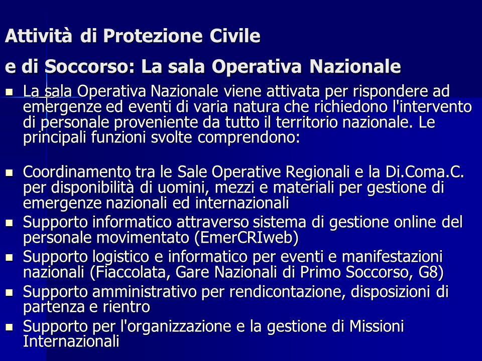 Attività di Protezione Civile e di Soccorso: La sala Operativa Nazionale La sala Operativa Nazionale viene attivata per rispondere ad emergenze ed eve