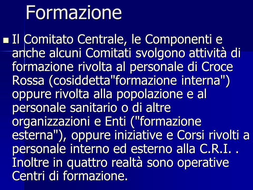 Formazione Il Comitato Centrale, le Componenti e anche alcuni Comitati svolgono attività di formazione rivolta al personale di Croce Rossa (cosiddetta
