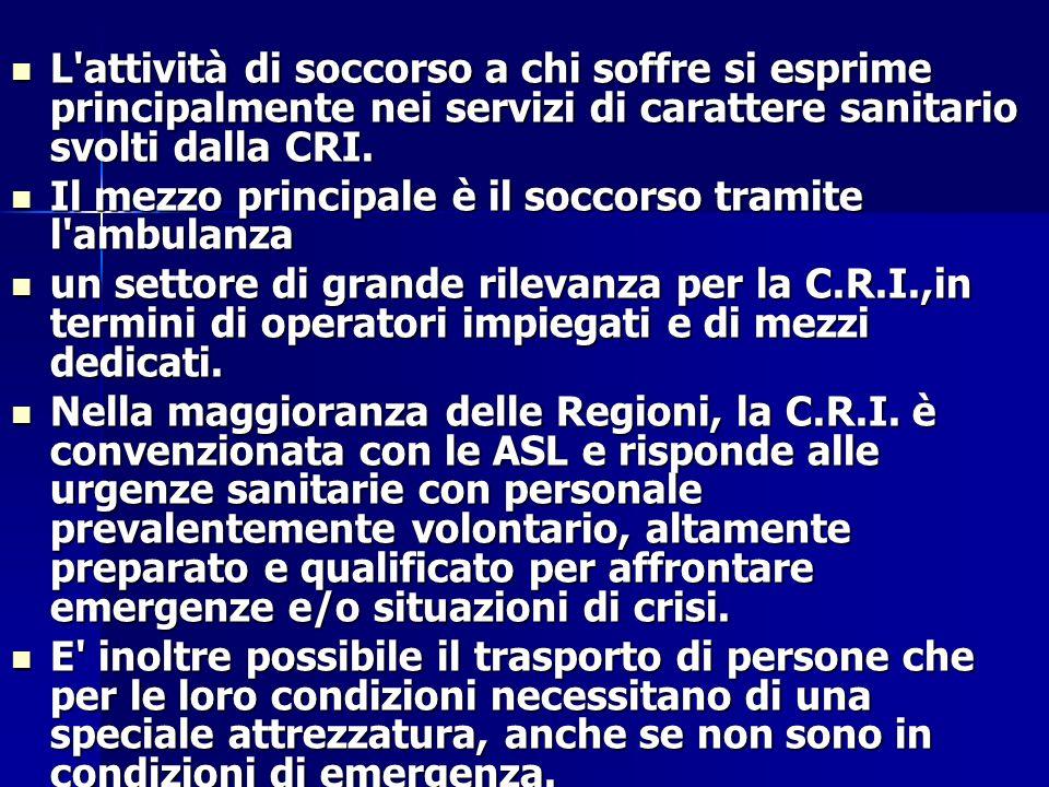 L'attività di soccorso a chi soffre si esprime principalmente nei servizi di carattere sanitario svolti dalla CRI. L'attività di soccorso a chi soffre