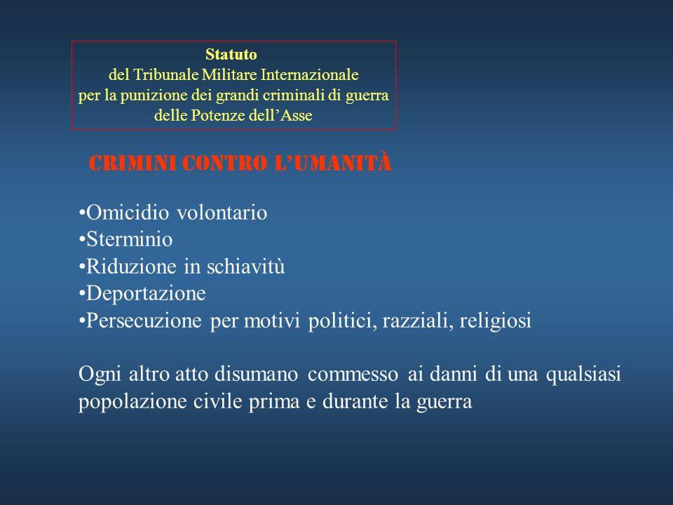 Statuto del Tribunale Militare Internazionale per la punizione dei grandi criminali di guerra delle Potenze dellAsse Crimini di guerra …violazione del