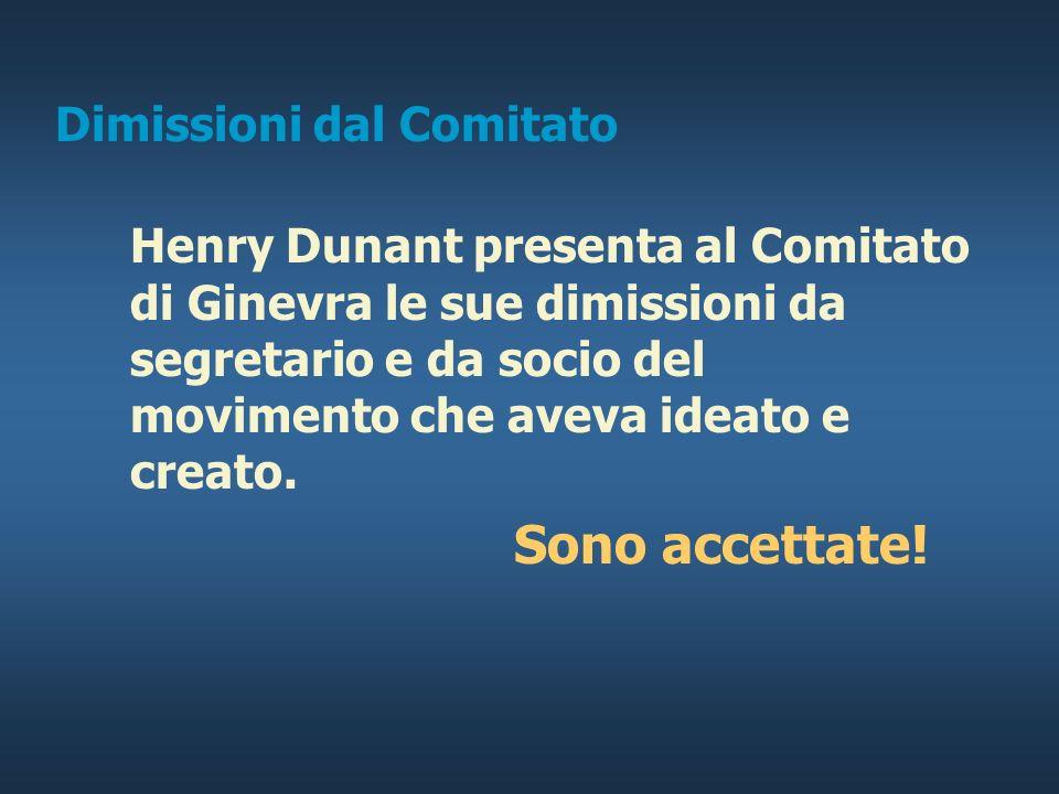 H. Dunant Il fallimento Concentrato nella sua missione, Dunant trascura gli affari. Il credito ginevrino conduce unazione legale contro H. Dunant. Il