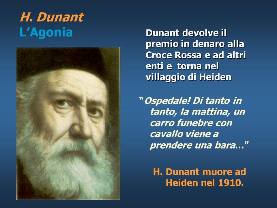 H. Dunant Il premio Nobel Il 10 dicembre 1901 fu conferito a H. Dunant il primo Premio Nobel per la Pace