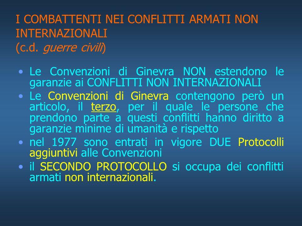 Il II Protocollo aggiuntivo del 1977 non attribuisce la qualifica di COMBATTENTE alle persone che prendono parte ad un conflitto armato non internazio