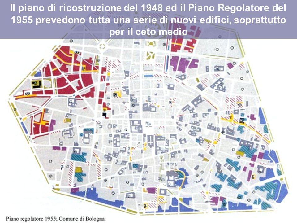 Il piano di ricostruzione del 1948 ed il Piano Regolatore del 1955 prevedono tutta una serie di nuovi edifici, soprattutto per il ceto medio