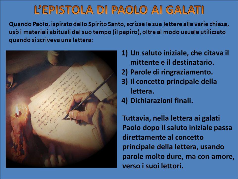 Quando Paolo, ispirato dallo Spirito Santo, scrisse le sue lettere alle varie chiese, usò i materiali abituali del suo tempo (il papiro), oltre al mod