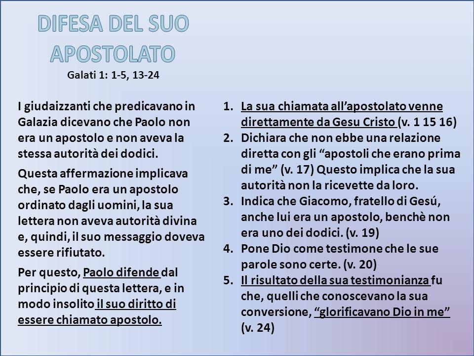 Galati 1: 1-5, 13-24 I giudaizzanti che predicavano in Galazia dicevano che Paolo non era un apostolo e non aveva la stessa autorità dei dodici. Quest