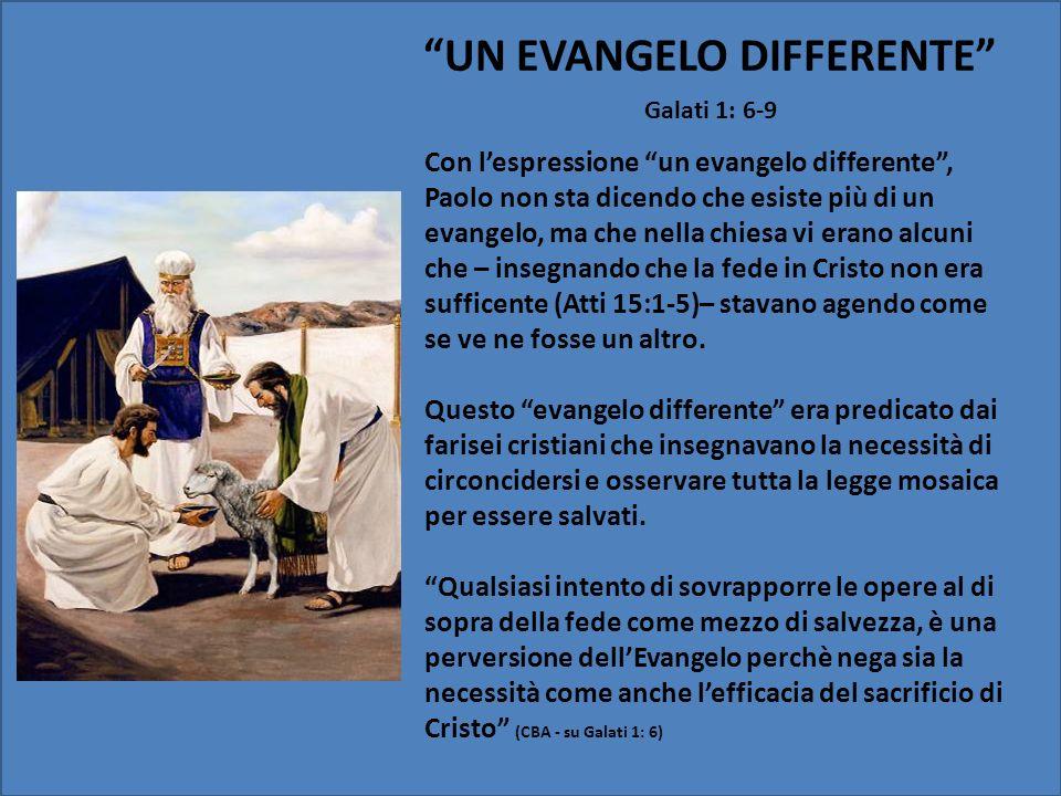 Galati 1: 6-9 Con lespressione un evangelo differente, Paolo non sta dicendo che esiste più di un evangelo, ma che nella chiesa vi erano alcuni che –
