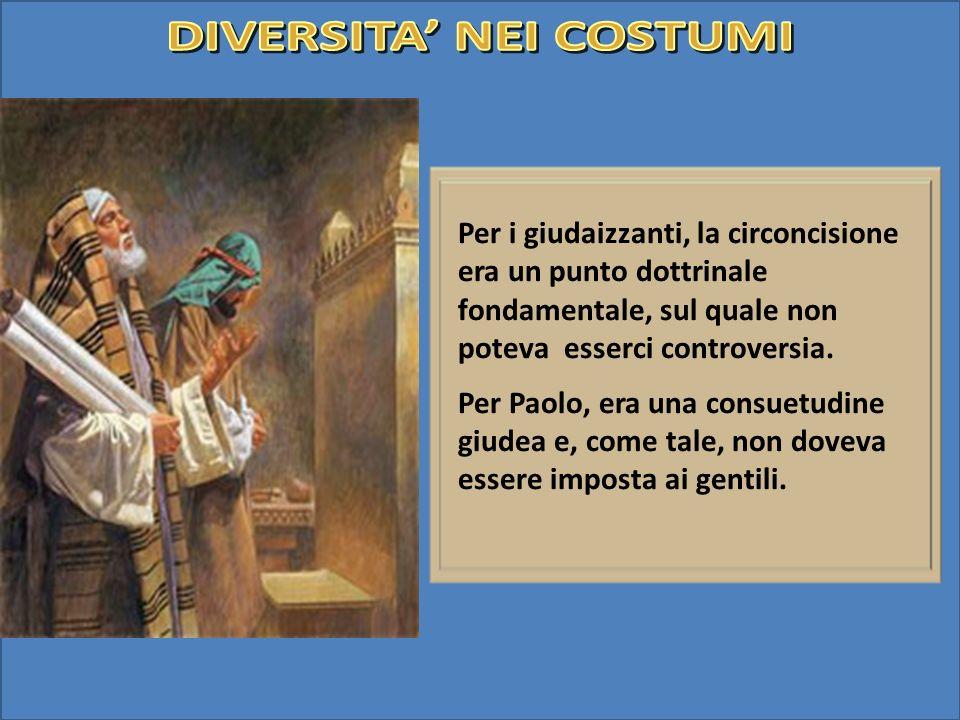 Per i giudaizzanti, la circoncisione era un punto dottrinale fondamentale, sul quale non poteva esserci controversia. Per Paolo, era una consuetudine