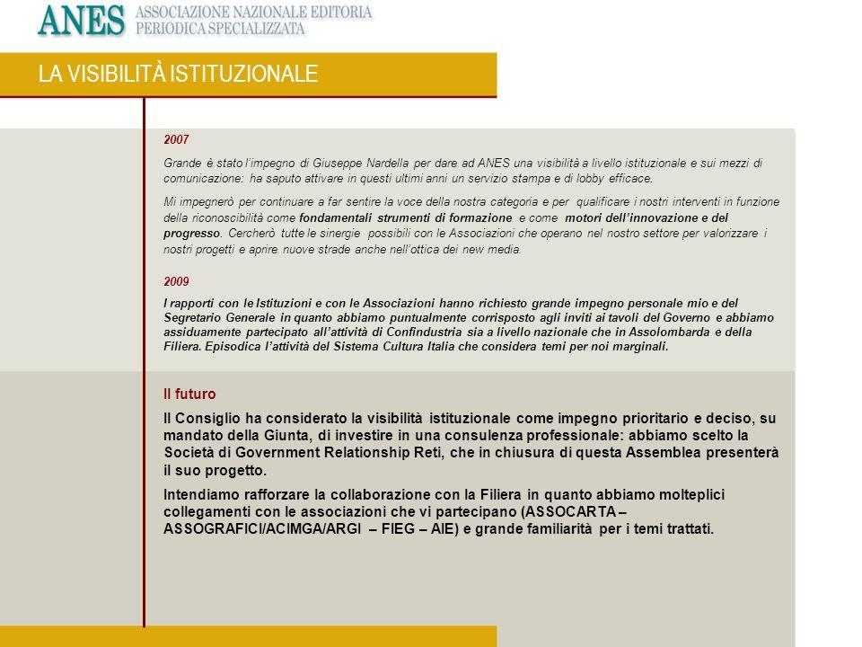 2007 Grande è stato limpegno di Giuseppe Nardella per dare ad ANES una visibilità a livello istituzionale e sui mezzi di comunicazione: ha saputo atti