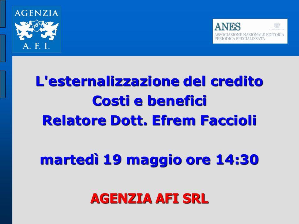 L esternalizzazione del credito Costi e benefici Relatore Dott.