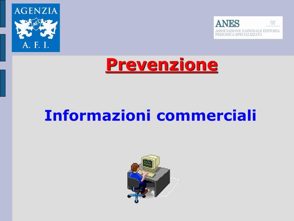 Informazioni commerciali Italia/Estere All inizio di un rapporto commerciale è importante raccogliere informazioni sui potenziali Clienti, per conoscere la loro consistenza e valutarne l affidabilità.