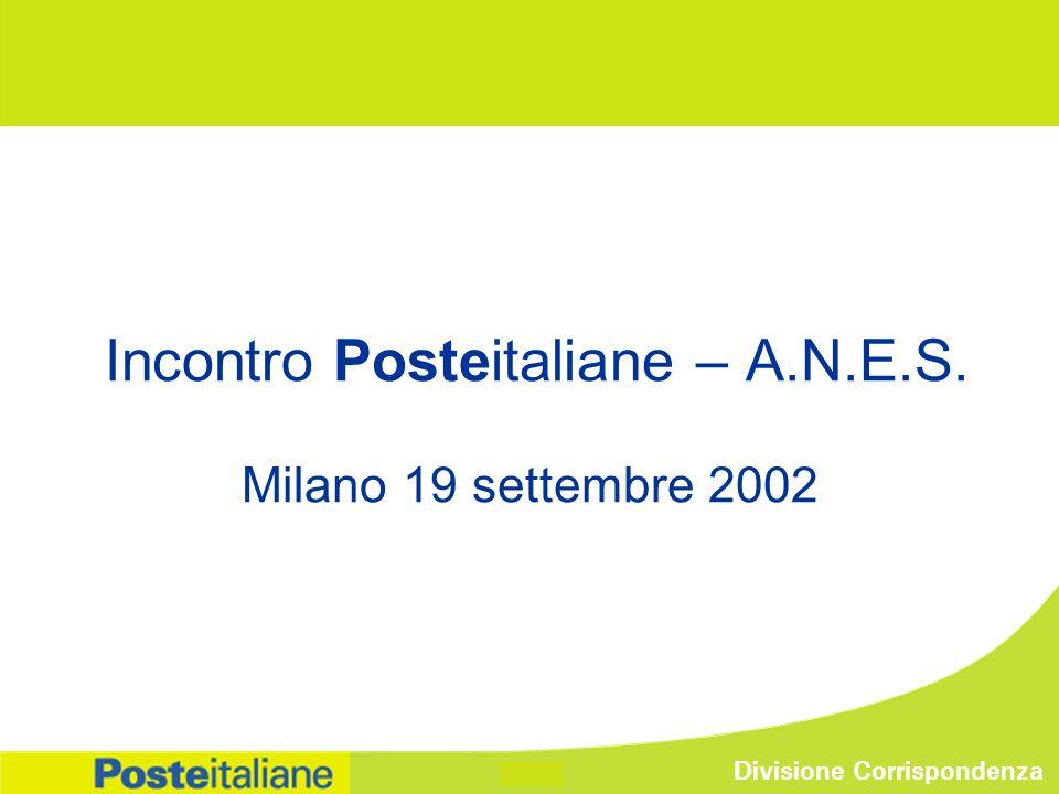 Divisione Corrispondenza 0 Incontro Posteitaliane – A.N.E.S. Milano 19 settembre 2002