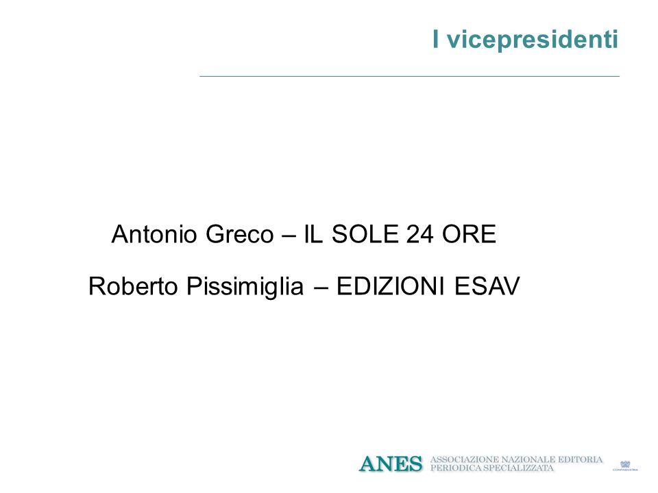 I vicepresidenti Antonio Greco – IL SOLE 24 ORE Roberto Pissimiglia – EDIZIONI ESAV
