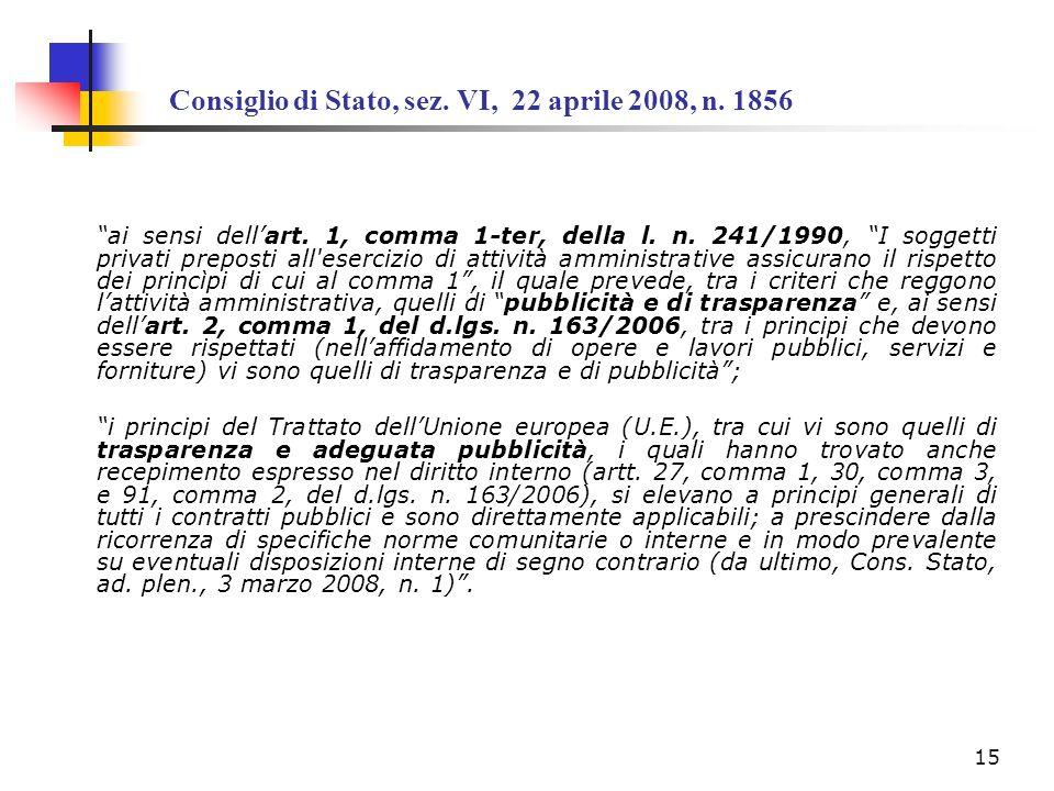 Consiglio di Stato, sez. VI, 22 aprile 2008, n. 1856 ai sensi dellart. 1, comma 1-ter, della l. n. 241/1990, I soggetti privati preposti all'esercizio
