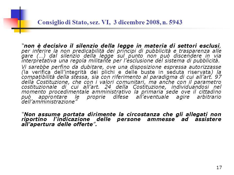 Consiglio di Stato, sez. VI, 3 dicembre 2008, n. 5943 non è decisivo il silenzio della legge in materia di settori esclusi, per inferire la non predic
