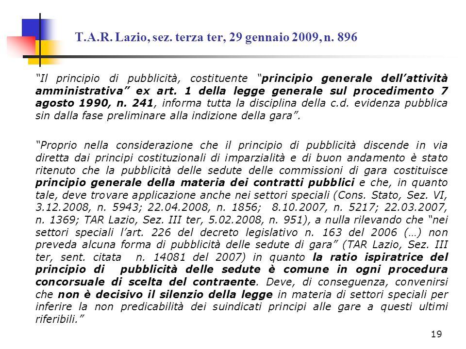 T.A.R. Lazio, sez. terza ter, 29 gennaio 2009, n. 896 Il principio di pubblicità, costituente principio generale dellattività amministrativa ex art. 1