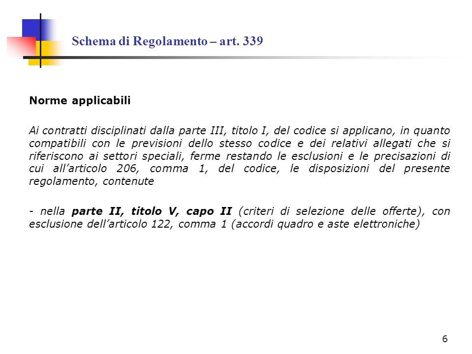 Schema di Regolamento – art. 339 Norme applicabili Ai contratti disciplinati dalla parte III, titolo I, del codice si applicano, in quanto compatibili