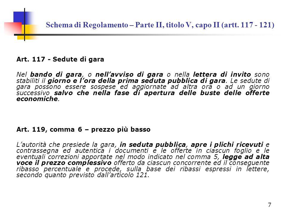 Schema di Regolamento – Parte II, titolo V, capo II (artt. 117 - 121) Art. 117 - Sedute di gara Nel bando di gara, o nellavviso di gara o nella letter