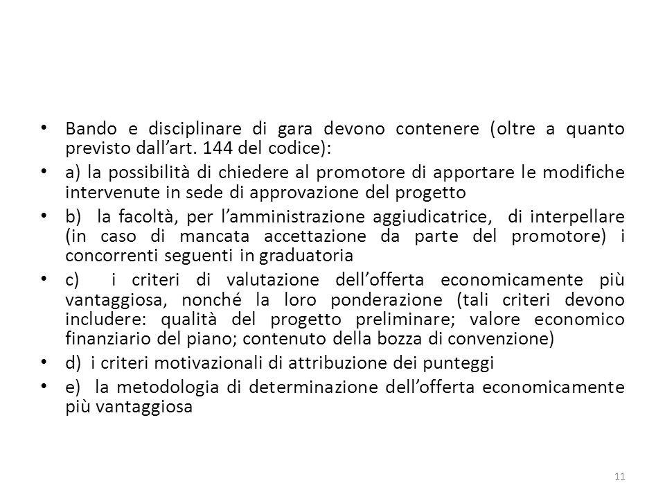 Bando e disciplinare di gara devono contenere (oltre a quanto previsto dallart.