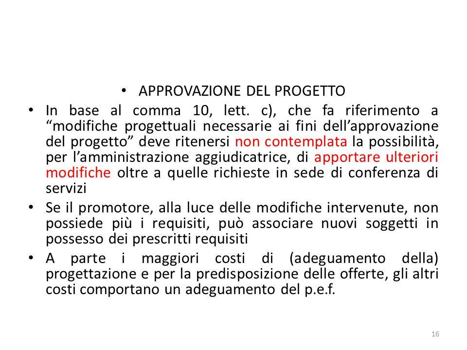 APPROVAZIONE DEL PROGETTO In base al comma 10, lett.