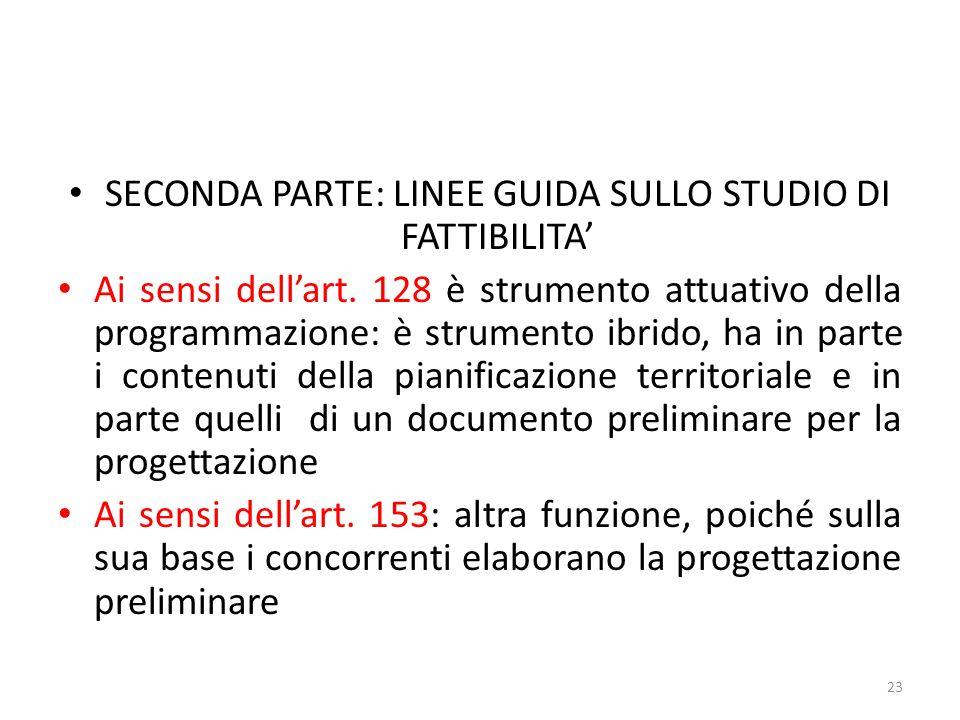 SECONDA PARTE: LINEE GUIDA SULLO STUDIO DI FATTIBILITA Ai sensi dellart.