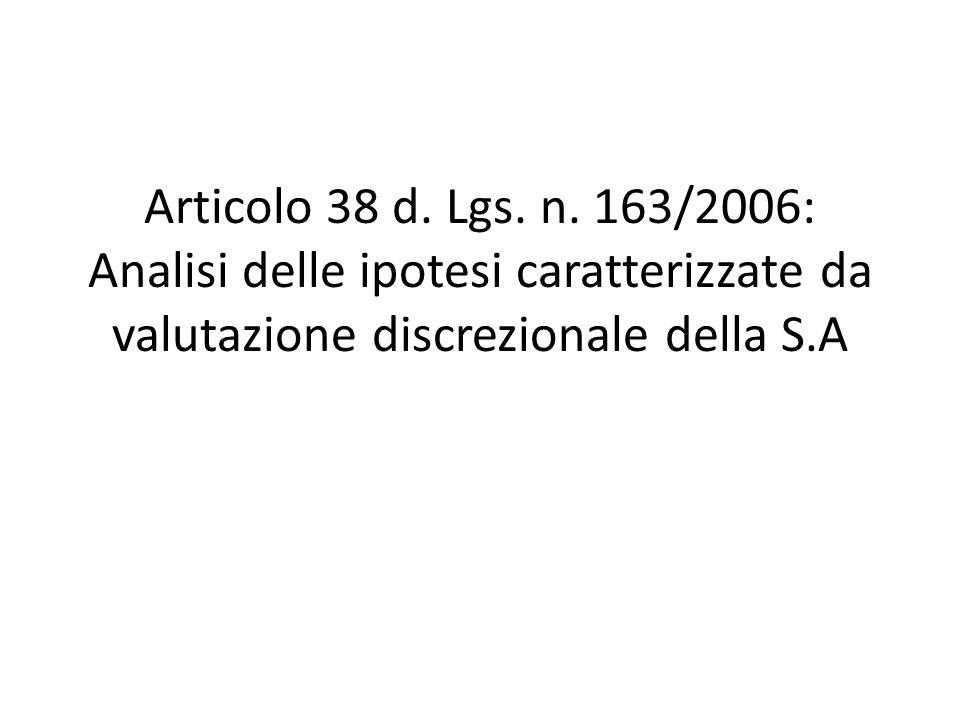 Articolo 38 d. Lgs. n. 163/2006: Analisi delle ipotesi caratterizzate da valutazione discrezionale della S.A