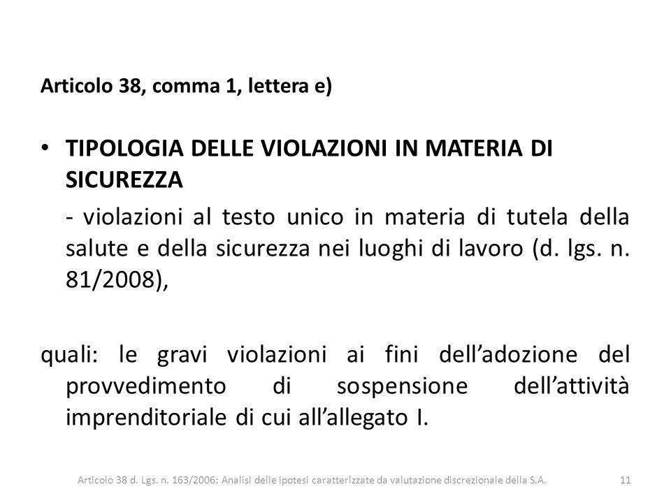 Articolo 38, comma 1, lettera e) TIPOLOGIA DELLE VIOLAZIONI IN MATERIA DI SICUREZZA - violazioni al testo unico in materia di tutela della salute e de