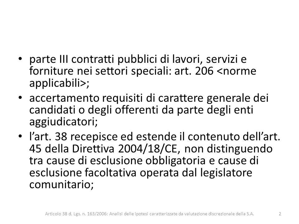 parte III contratti pubblici di lavori, servizi e forniture nei settori speciali: art. 206 ; accertamento requisiti di carattere generale dei candidat