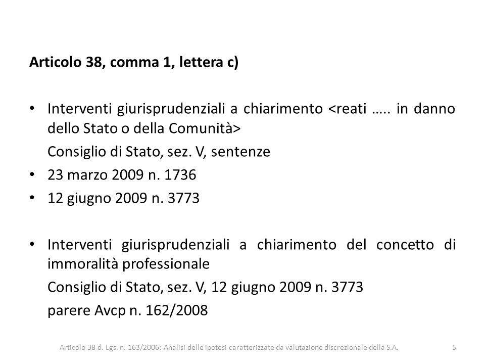 Articolo 38, comma 1, lettera c) Interventi giurisprudenziali a chiarimento Consiglio di Stato, sez. V, sentenze 23 marzo 2009 n. 1736 12 giugno 2009