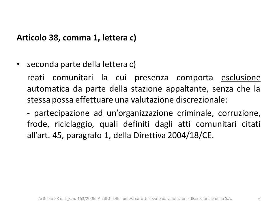 Articolo 38, comma 1, lettera c) seconda parte della lettera c) reati comunitari la cui presenza comporta esclusione automatica da parte della stazion