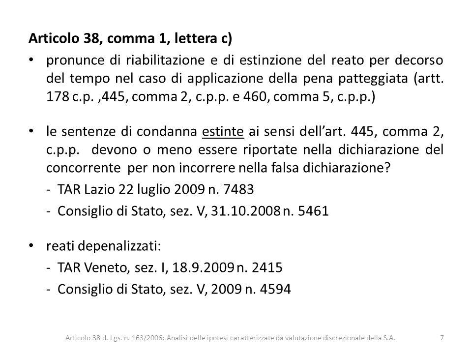 Articolo 38, comma 1, lettera c) pronunce di riabilitazione e di estinzione del reato per decorso del tempo nel caso di applicazione della pena patteg