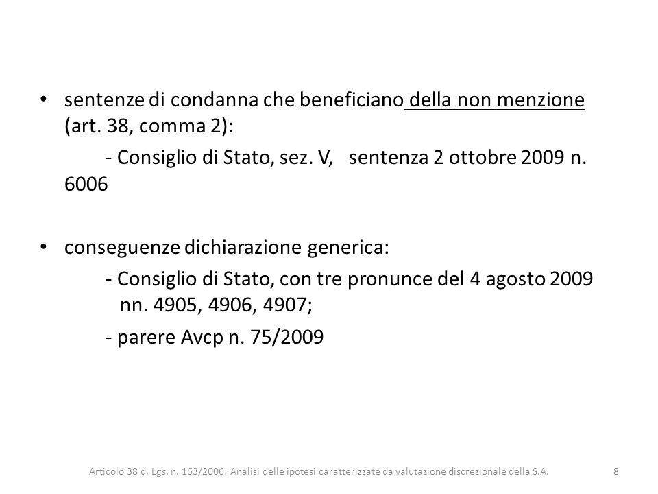 sentenze di condanna che beneficiano della non menzione (art. 38, comma 2): - Consiglio di Stato, sez. V, sentenza 2 ottobre 2009 n. 6006 conseguenze