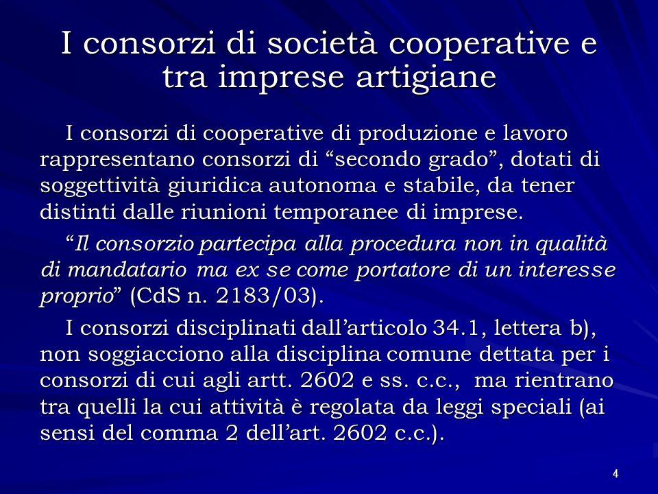 I consorzi di società cooperative e tra imprese artigiane I consorzi di cooperative di produzione e lavoro rappresentano consorzi di secondo grado, do