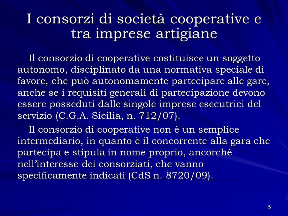 I consorzi di società cooperative e tra imprese artigiane Il consorzio di cooperative costituisce un soggetto autonomo, disciplinato da una normativa