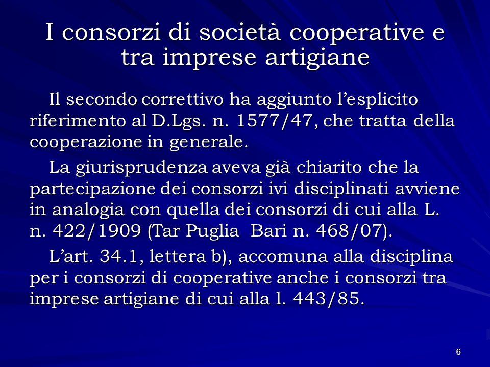 I consorzi di società cooperative e tra imprese artigiane Il secondo correttivo ha aggiunto lesplicito riferimento al D.Lgs. n. 1577/47, che tratta de