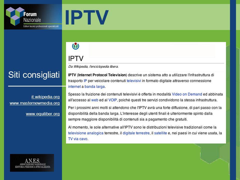 IPTV Siti consigliati it.wikipedia.org www.masternewmedia.org www.equiliber.org