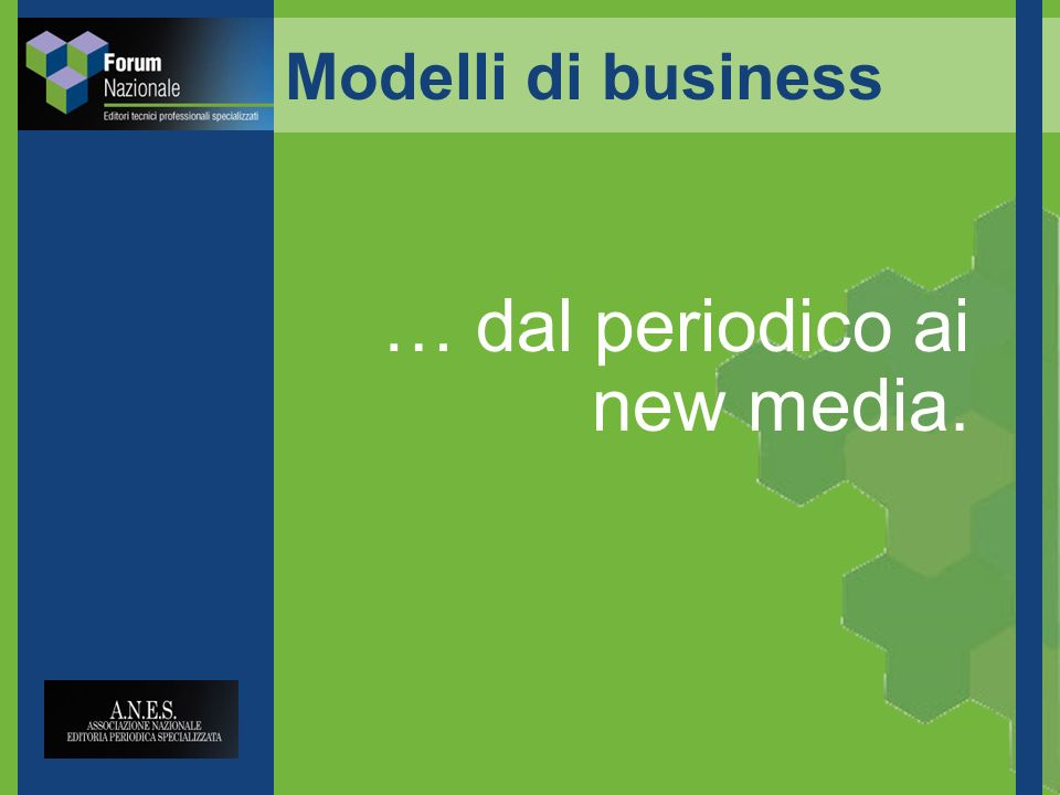 Modelli di business … dal periodico ai new media.