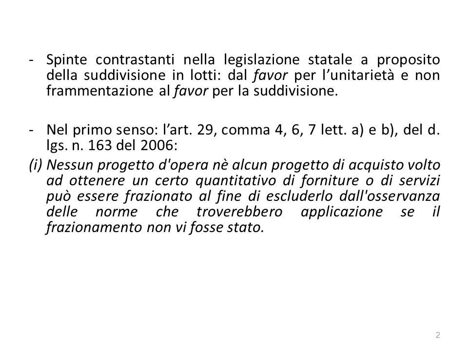-Spinte contrastanti nella legislazione statale a proposito della suddivisione in lotti: dal favor per lunitarietà e non frammentazione al favor per la suddivisione.
