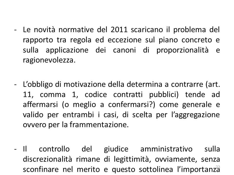 -Le novità normative del 2011 scaricano il problema del rapporto tra regola ed eccezione sul piano concreto e sulla applicazione dei canoni di proporzionalità e ragionevolezza.
