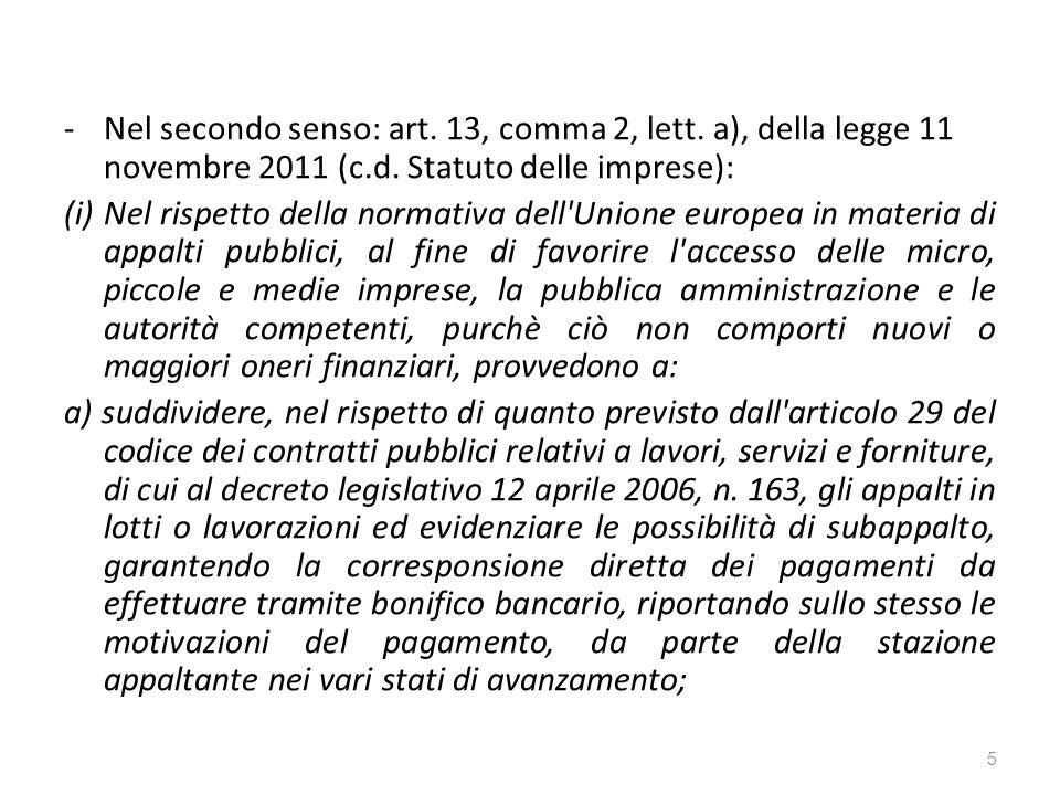 -Nel secondo senso: art. 13, comma 2, lett. a), della legge 11 novembre 2011 (c.d.