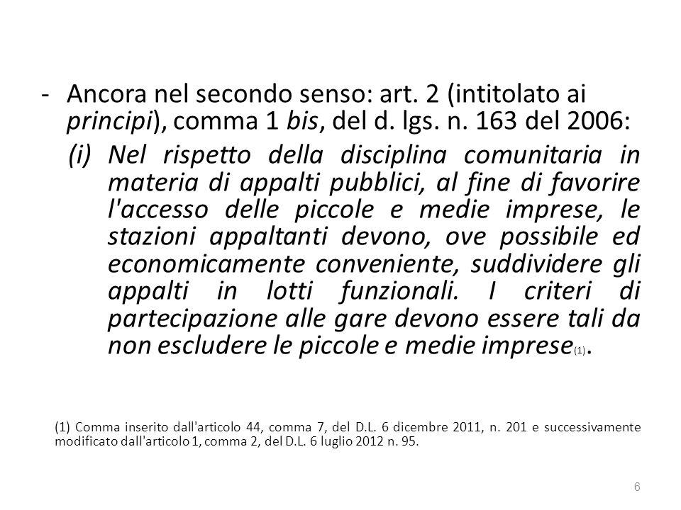 -Ancora nel secondo senso: art. 2 (intitolato ai principi), comma 1 bis, del d.
