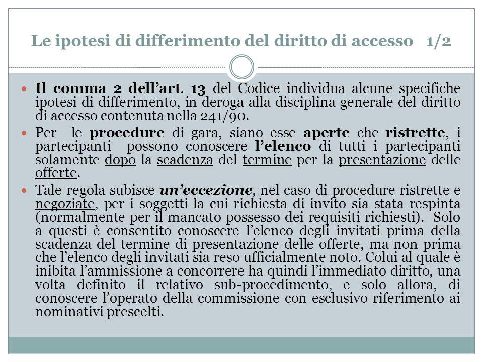 Le ipotesi di differimento del diritto di accesso 1/2 Il comma 2 dellart.