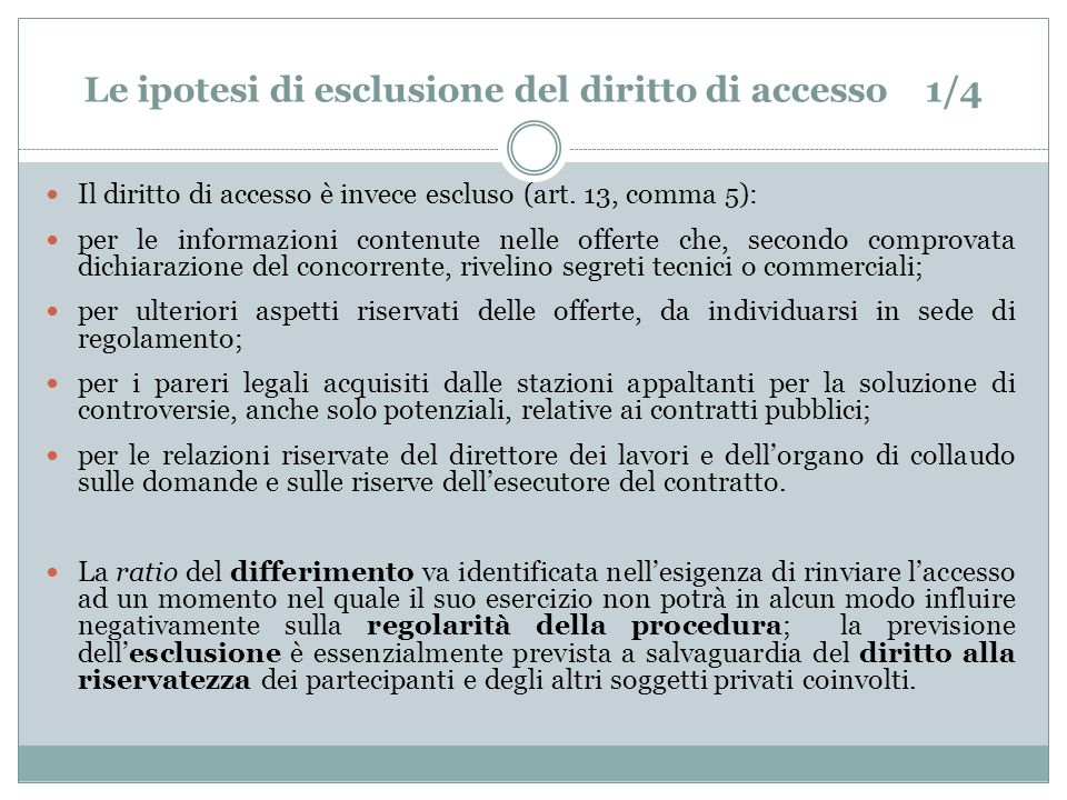 Le ipotesi di esclusione del diritto di accesso 1/4 Il diritto di accesso è invece escluso (art.