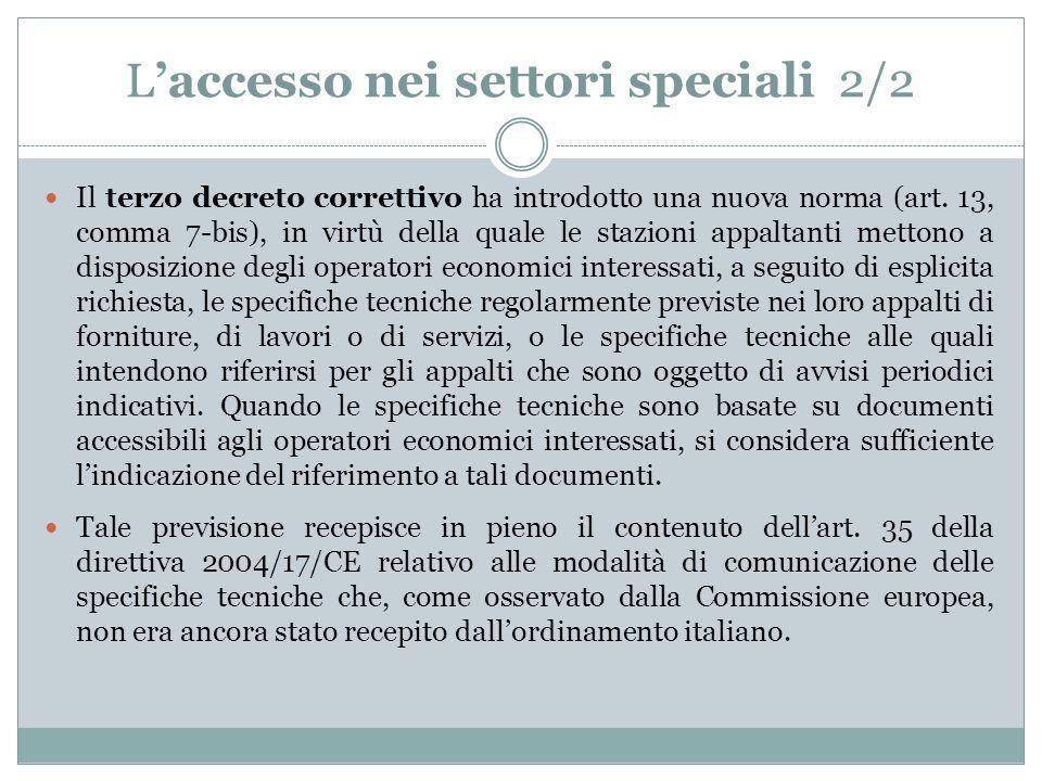 Laccesso nei settori speciali 2/2 Il terzo decreto correttivo ha introdotto una nuova norma (art.