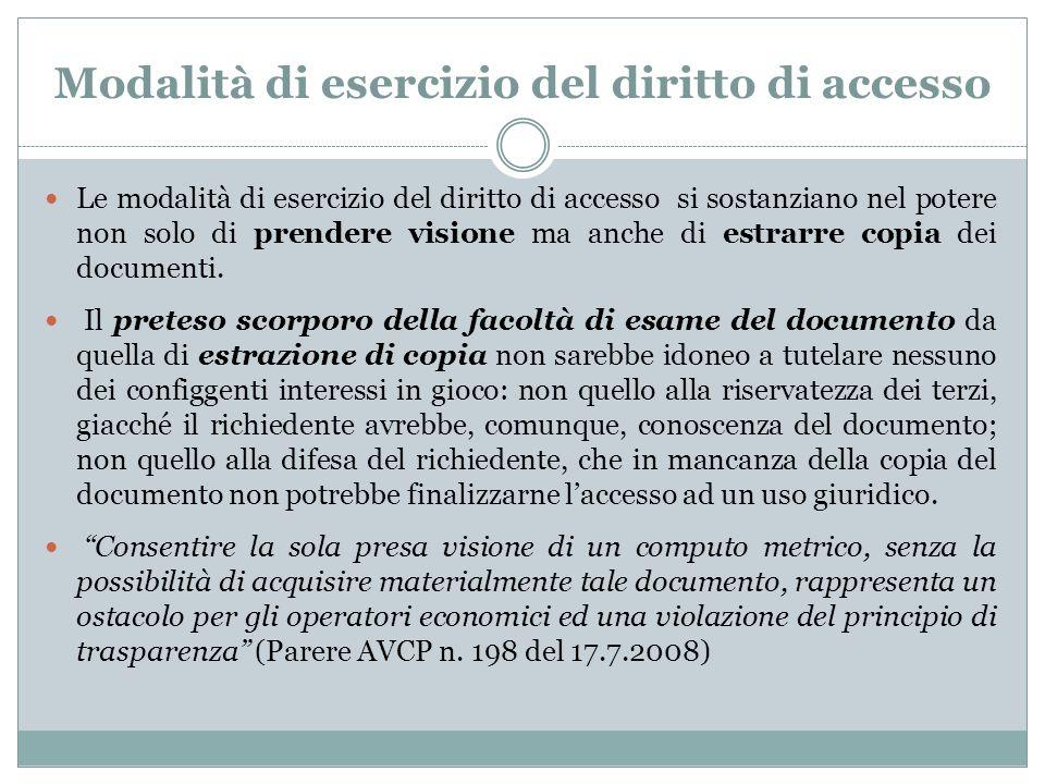 Modalità di esercizio del diritto di accesso Le modalità di esercizio del diritto di accesso si sostanziano nel potere non solo di prendere visione ma anche di estrarre copia dei documenti.